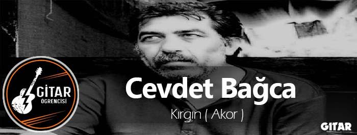 akor,gitar akor,Cevdet Bağca Kırgın akor,kırgın akorları, kırgın şarkısının akorları
