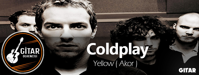 Coldplay Yellow Gitar Akorları
