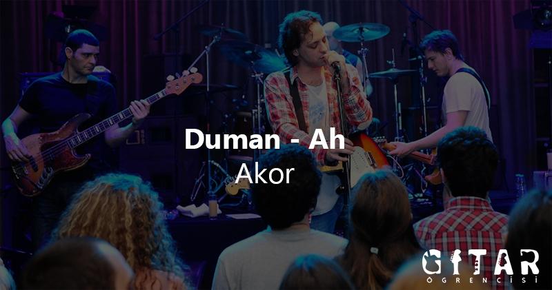 ah akor, ah akorları, ah akoru, Duman Ah Gitar Akor, duman ah akor
