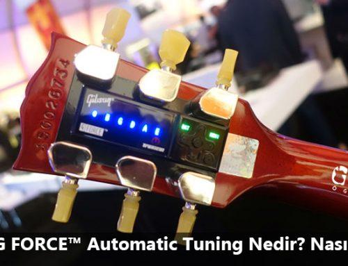 Gibson G FORCE Automatic Tuning Nedir? Nasıl Çalışır?
