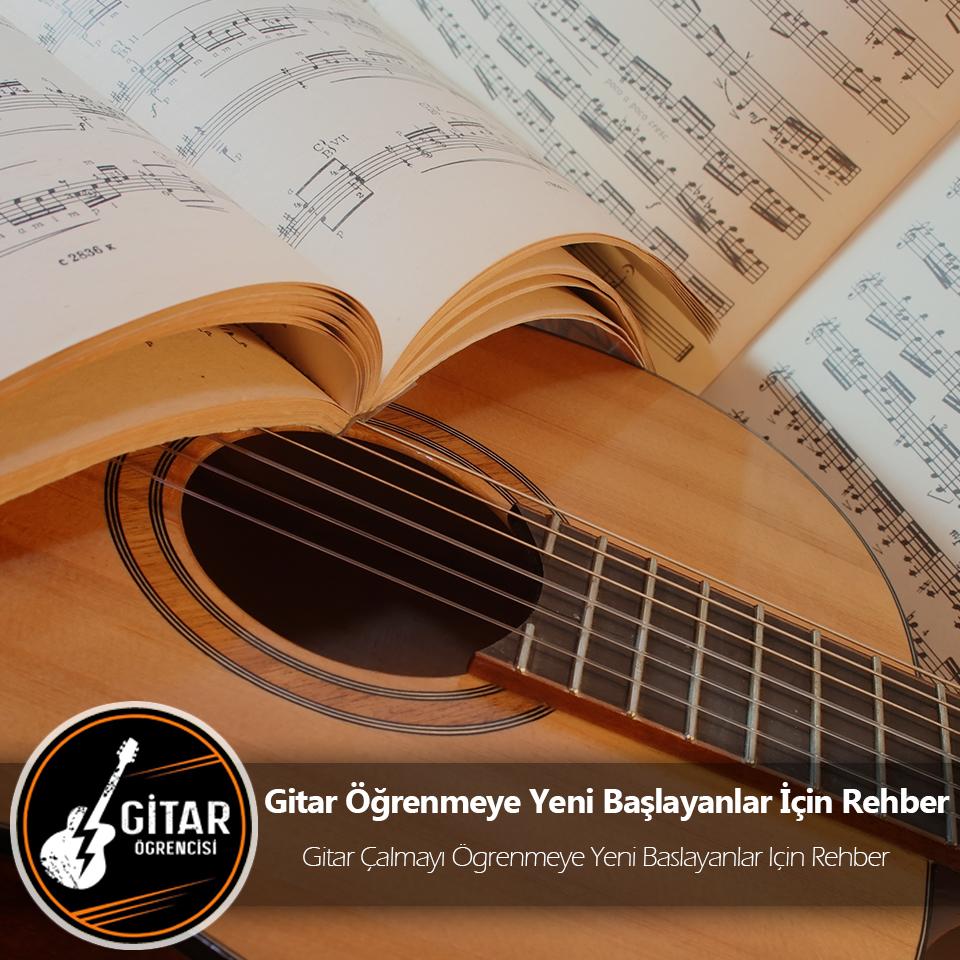 Gitar Öğrenmeye Yeni Başlayanlar İçin Rehber