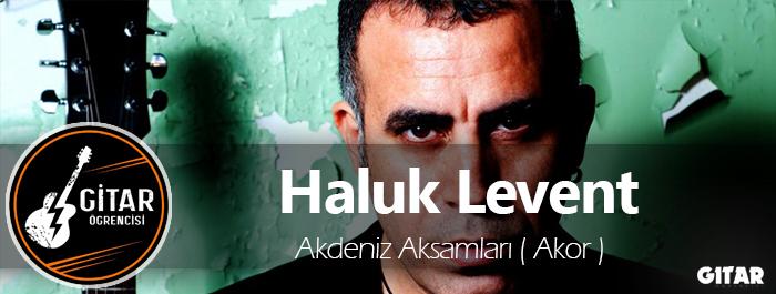 Haluk Levent Akdeniz Akşamları Akor, Akdeniz akşamları gitar akor, akor, kolay gitar akorları, gitar öğrenme
