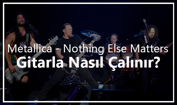 Metallica – Nothing Else Matters Akorları