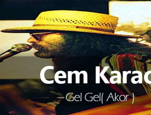 Cem Karaca Gel Gel Şarkısının Akorları