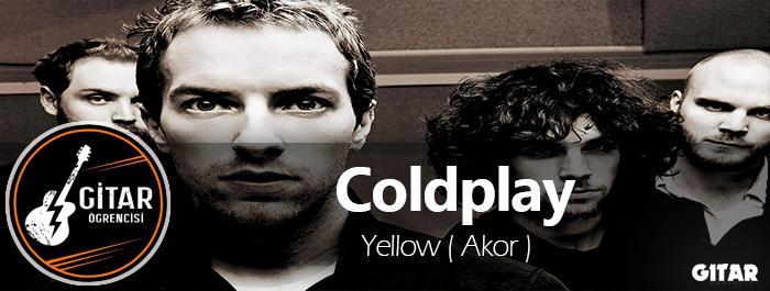 Coldplay akor,Yellow Gitar Akor,gitar akor,yellow şarkısının akorları,Coldplay Yellow akor