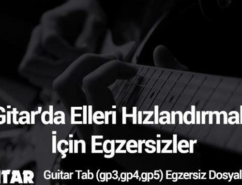 Gitar'da Elleri Hızlandırmak İçin Egzersizler
