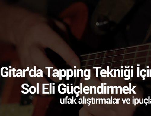 Gitar'da Tapping Tekniği İçin Sol Eli Güçlendirmek